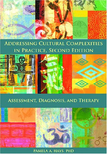 Addressing Cultural Complexities in Practice Assessment, Diagnosis, and Therapy 2nd 2008 edition cover