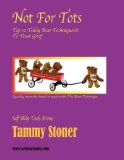 Not for Tots ~ Top 10 Teddy Bear Techniques to treat Grief  N/A edition cover