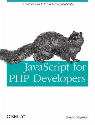 JavaScript for PHP Developers A Concise Guide to Mastering JavaScript  2012 9781449320195 Front Cover