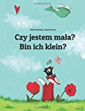 Bin Ich Klein? Czy Jestem Maa?  Large Type 9781493570195 Front Cover