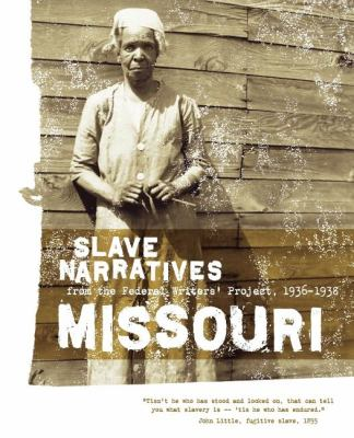 Missouri Slave Narratives Slave Narratives from the Federal Writers' Project 1936-1938 N/A 9781557090195 Front Cover