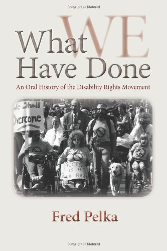What We Have Done An Oral History of the Disability Rights Movement  2012 edition cover