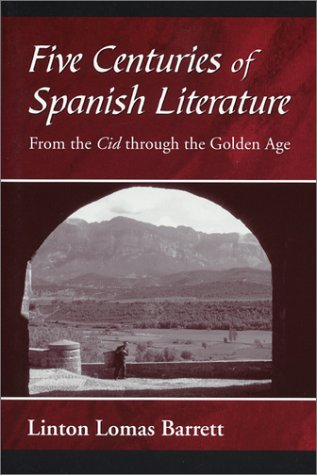 Five Centures of Spanish Literature From the Cid Through the Golden Age  1962 9781577663195 Front Cover
