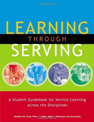 Learning Through Serving A Student Guidebook for Service-Learning Across the Disciplines  2005 9781579221195 Front Cover