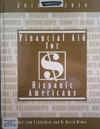 Financial Aid for Hispanic Americans, 2012-2014:  2011 edition cover