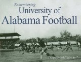 Remembering University of Alabama Football  N/A 9781596527195 Front Cover