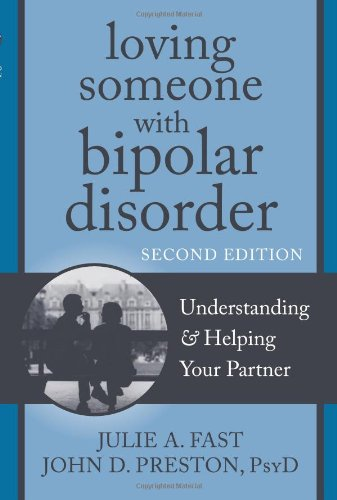 Loving Someone with Bipolar Disorder Understanding and Helping Your Partner 2nd 2012 edition cover