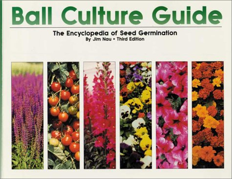 Ball Culture Guide The Encyclopedia of Seed Germination 3rd 1999 edition cover