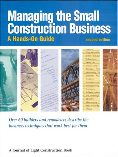 Managing the Small Construction Business : A Hands-on-Guide 2nd 1999 (Revised) edition cover