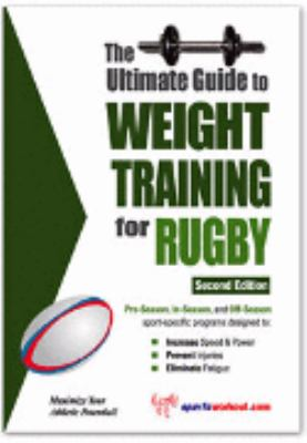 Ultimate Guide to Weight Training for Rugby N/A 9781932549195 Front Cover