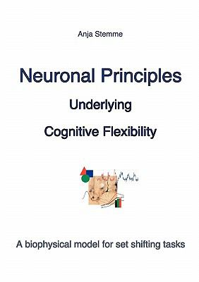 Neuronal Principles Underlying Cognitive Flexibility N/A 9783833493195 Front Cover