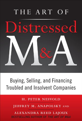 Art of Distressed M and A Buying, Selling, and Financing Troubled and Insolvent Companies  2011 edition cover