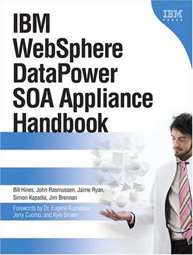 IBM Websphere Datapower SOA Appliance   2009 (Handbook (Instructor's)) 9780137148196 Front Cover