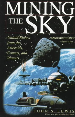 Mining the Sky Untold Riches from the Asteroids, Comets, and Planets  1998 edition cover