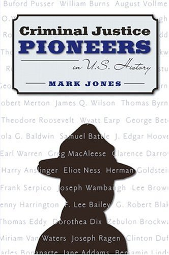 Criminal Justice Pioneers in U. S. History   2005 edition cover