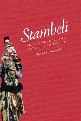 Stambeli Music, Trance, and Alterity in Tunisia  2010 edition cover