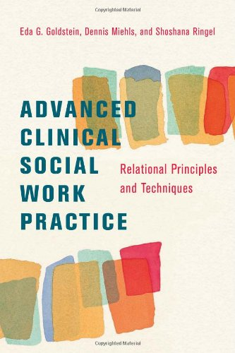 Advanced Clinical Social Work Practice Relational Principles and Techniques  2009 edition cover