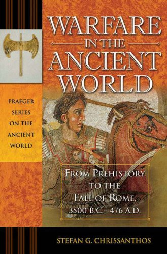 Warfare in the Ancient World From the Bronze Age to the Fall of Rome  2008 9780275985196 Front Cover