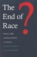 End of Race? Obama, 2008, and Racial Politics in America  2012 edition cover