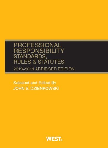 Professional Responsibility: Standards, Rules and Statutes, 2013-2014  2013 edition cover