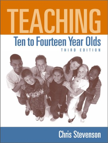 Teaching Ten to Fourteen Year Olds  3rd 2002 (Revised) 9780321077196 Front Cover