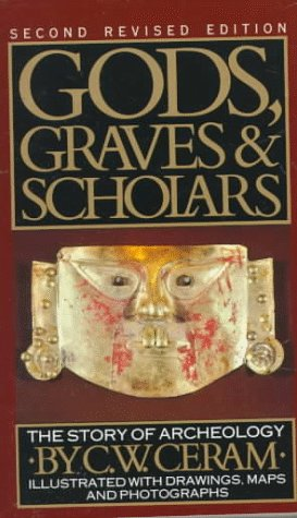 Gods, Graves and Scholars The Story of Archaeology 2nd edition cover