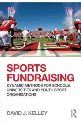 Sports Fundraising Dynamic Methods for Schools, Universities and Youth Sport Organizations  2012 edition cover