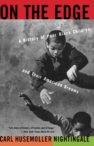 On the Edge A History of Poor Black Children and Their American Dreams N/A edition cover