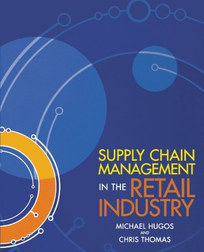 Supply Chain Management in the Retail Industry   2006 edition cover