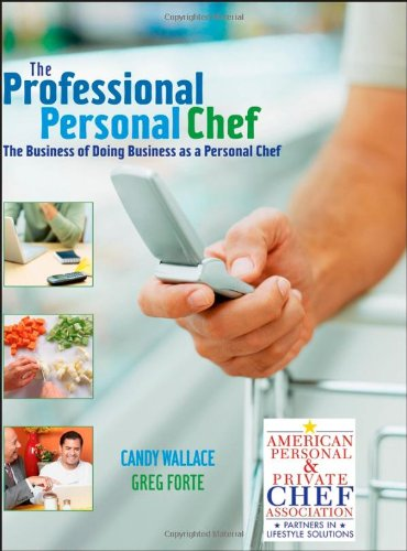 Professional Personal Chef The Business of Doing Business as a Personal Chef  2008 edition cover