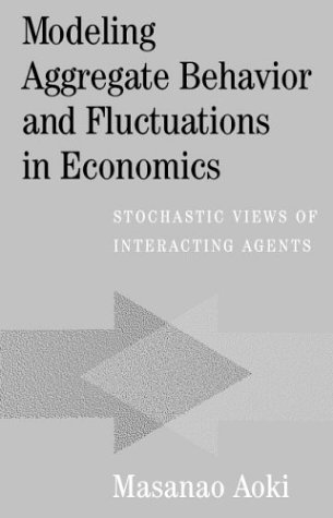 Modeling Aggregate Behavior and Fluctuations in Economics Stochastic Views of Interacting Agents  2004 9780521606196 Front Cover