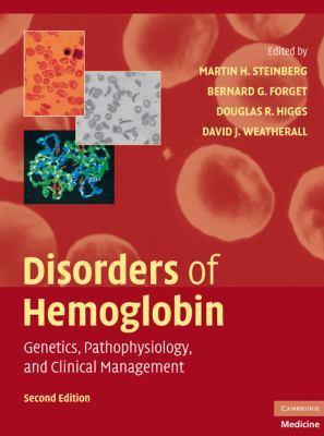 Disorders of Hemoglobin Genetics, Pathophysiology, and Clinical Management 2nd 2009 9780521875196 Front Cover