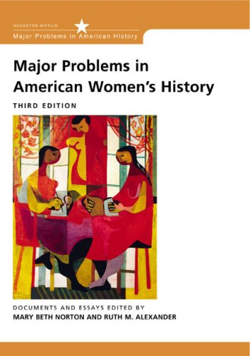 Major Problems in American Women's History Documents and Essays 3rd 2003 9780618122196 Front Cover