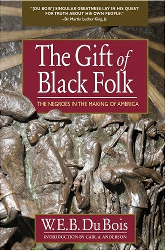 Gift of Black Folk The Negroes in the Making of America  2009 edition cover
