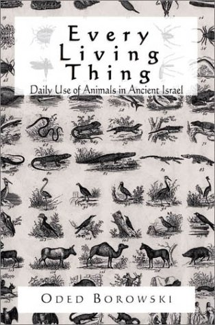 Every Living Thing Daily Use of Animals in Ancient Israel  1998 9780761989196 Front Cover