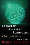 Computer-Assisted Reporting A Practical Guide 4th 2015 (Revised) edition cover