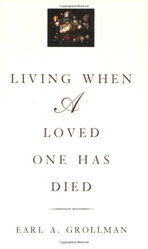 Living When a Loved One Has Died  3rd 1995 (Revised) edition cover