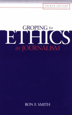 Groping for Ethics in Journalism  4th 1999 edition cover