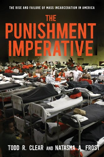 Punishment Imperative The Rise and Failure of Mass Incarceration in America  2013 edition cover