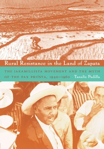 Rural Resistance in the Land of Zapata The Jaramillista Movement and the Myth of the Pax-Priista, 1940-1962  2008 edition cover