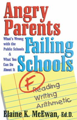 Angry Parents, Failing Schools What's Wrong with the Public Schools and What Parents Can Do about It  1998 9780877880196 Front Cover