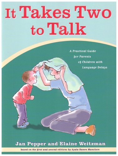 It Takes Two To Talk: A Practical Guide For Parents of Children With Language Delays 3rd 2004 edition cover