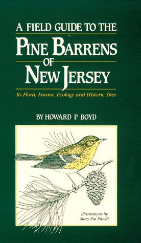 Field Guide to the Pine Barrens of New Jersey : Its Flora, Ecology and Historical Sites 1st edition cover