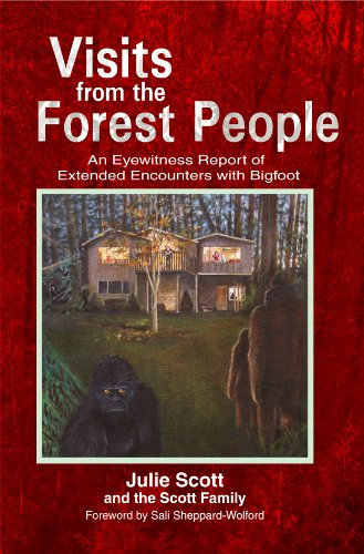 Visits from the Forest People: An Eyewitness Report of Extended Encounters With Bigfoot  2011 edition cover