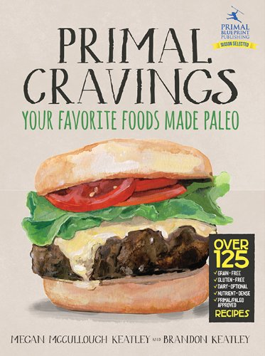 Primal Cravings Your Favorite Foods Made Paleo  2013 edition cover