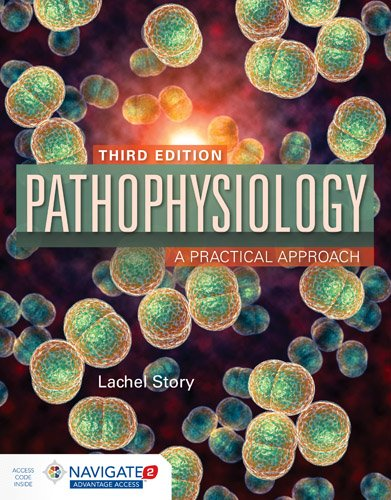 Pathophysiology: a Practical Approach  3rd 2018 (Revised) 9781284120196 Front Cover