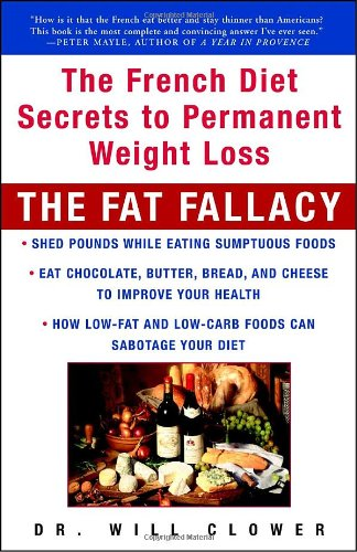 Fat Fallacy The French Diet Secrets to Permanent Weight Loss  2002 9781400049196 Front Cover