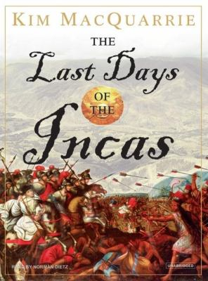 The Last Days of the Incas: Library Edition  2007 9781400135196 Front Cover