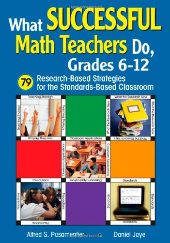 What Successful Math Teachers Do, Grades 6-12 79 Research-Based Strategies for the Standards-Based Classroom  2006 9781412916196 Front Cover