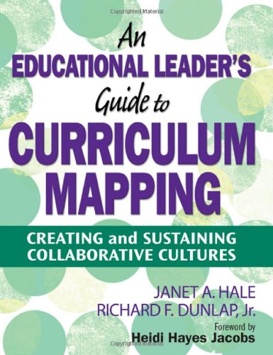 Educational Leader's Guide to Curriculum Mapping Creating and Sustaining Collaborative Cultures  2010 edition cover